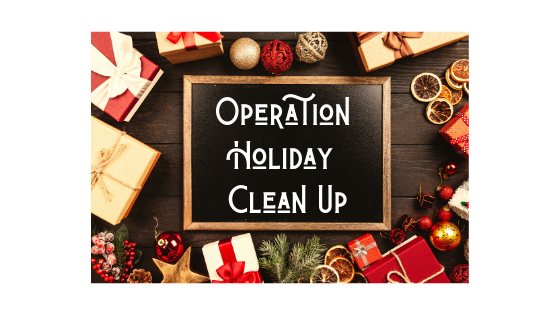 Operation Holiday Clean Up